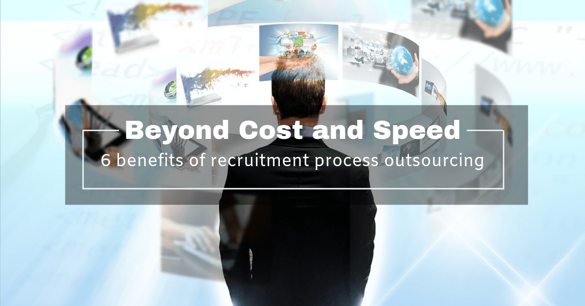 Beyond Cost and Speed 6 Benefits of the Recruitment Process