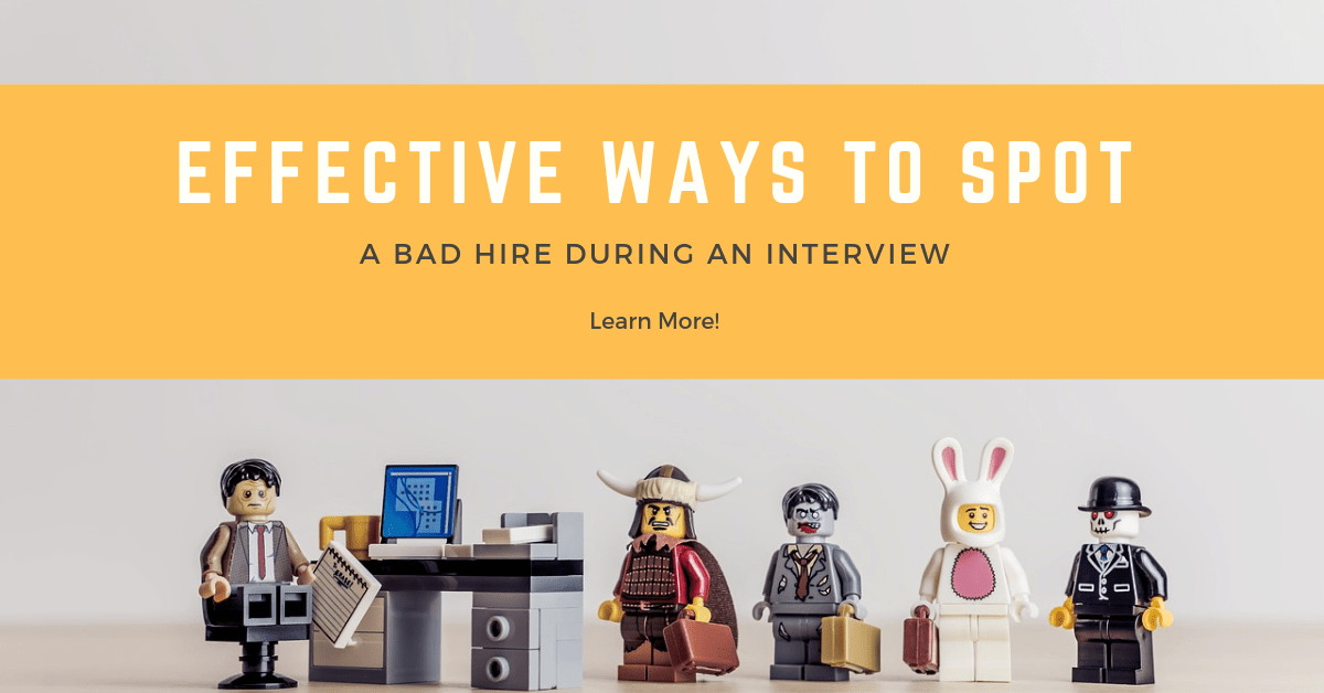 Effective Ways to Spot A Bad Hire During An Interview