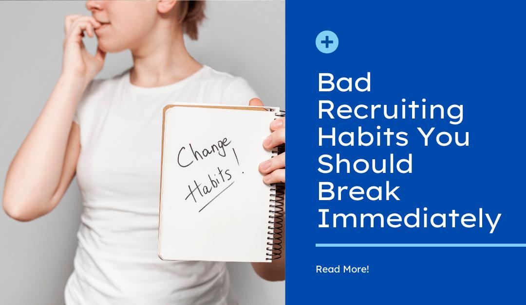 Bad recruiting habits