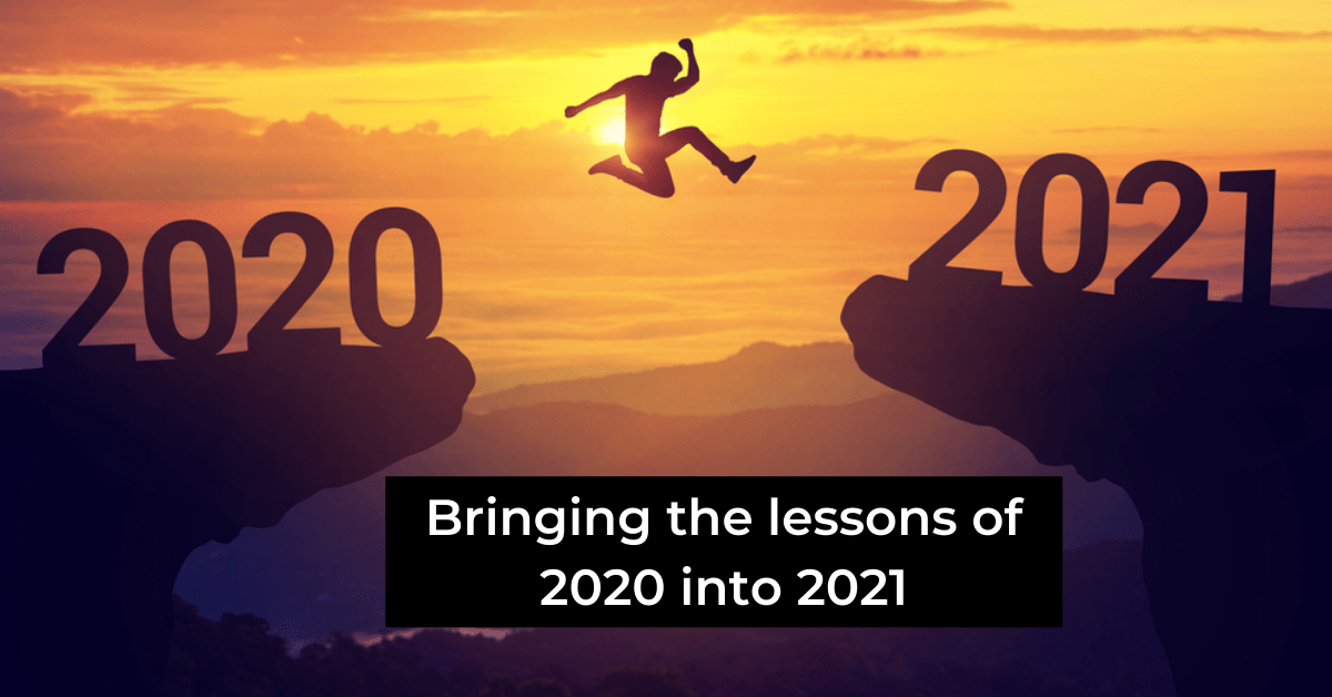 Bringing the Lessons of 2020 into 2021
